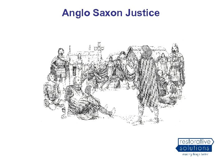 Anglo Saxon Justice