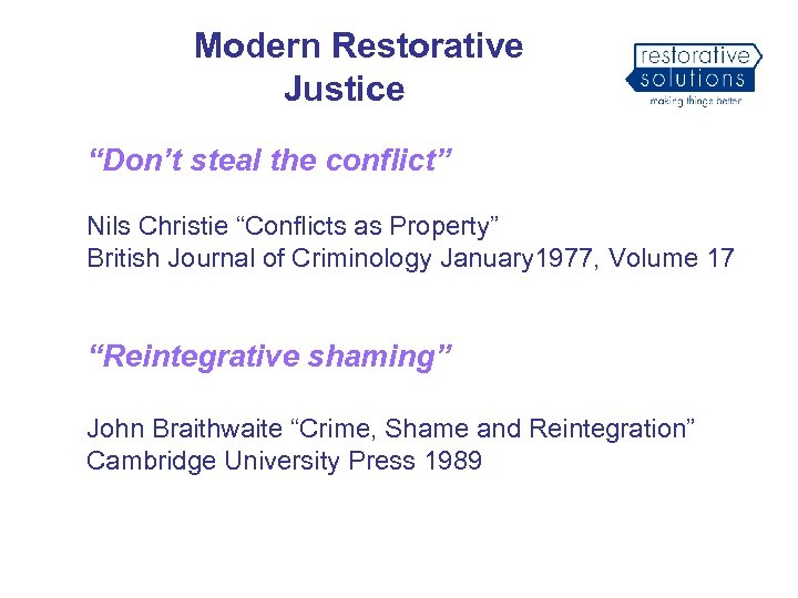 "Modern Restorative Justice ""Don't steal the conflict"" Nils Christie ""Conflicts as Property"" British Journal"
