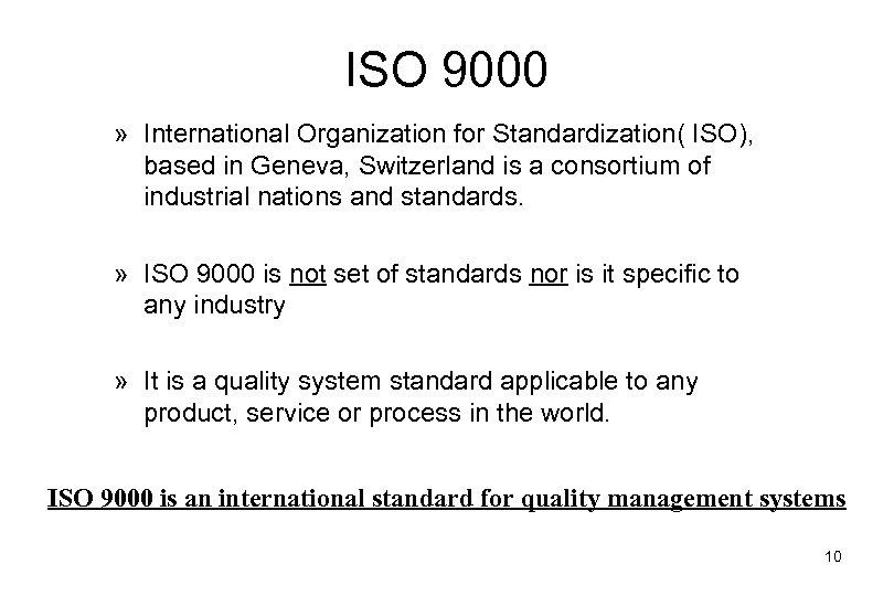 ISO 9000 » International Organization for Standardization( ISO), based in Geneva, Switzerland is a