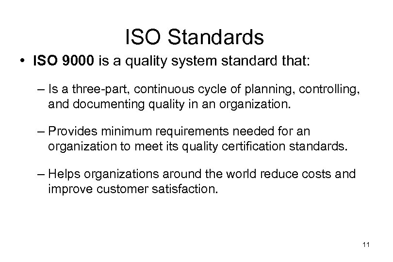 ISO Standards • ISO 9000 is a quality system standard that: – Is a