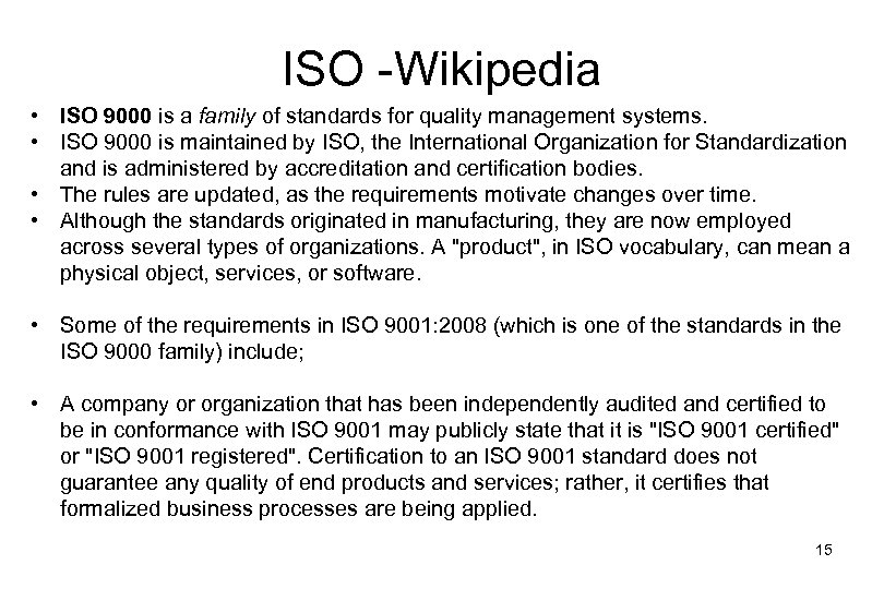 ISO -Wikipedia • ISO 9000 is a family of standards for quality management systems.