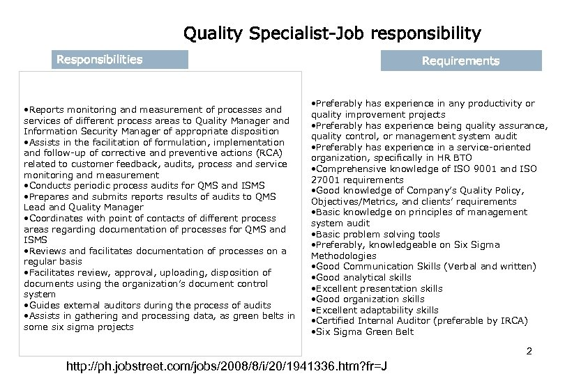 Quality Specialist-Job responsibility Responsibilities • Reports monitoring and measurement of processes and services of