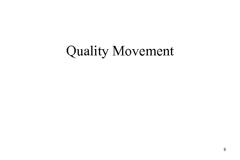 Quality Movement 9