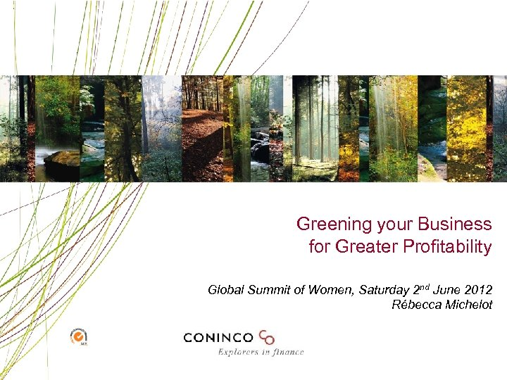 Greening your Business for Greater Profitability Global Summit of Women, Saturday 2 nd June