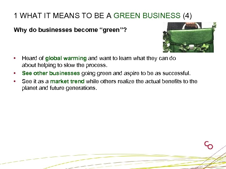 1 WHAT IT MEANS TO BE A GREEN BUSINESS (4) Why do businesses become