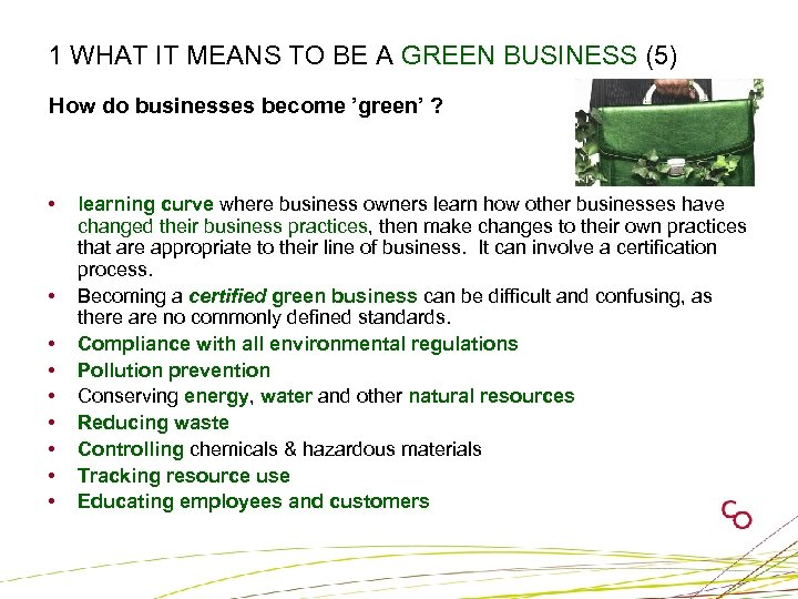 1 WHAT IT MEANS TO BE A GREEN BUSINESS (5) How do businesses become
