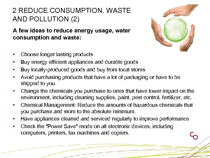 2 REDUCE CONSUMPTION, WASTE AND POLLUTION (2) A few ideas to reduce energy usage,