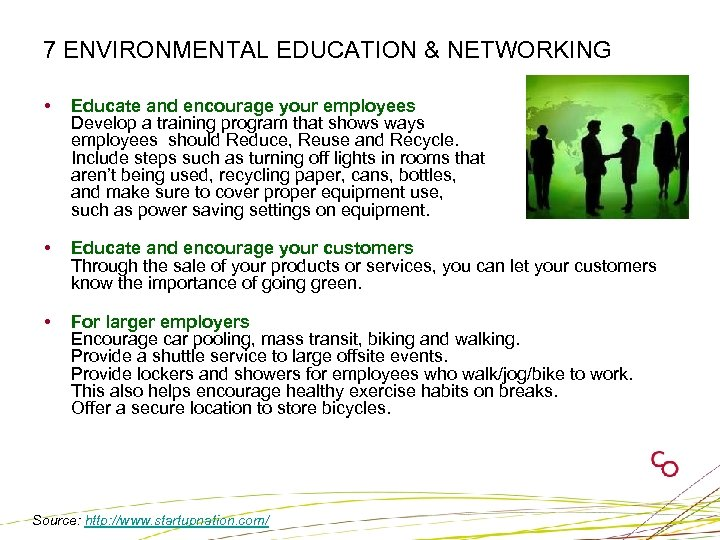 7 ENVIRONMENTAL EDUCATION & NETWORKING • Educate and encourage your employees Develop a training