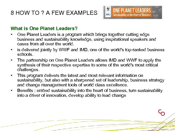 8 HOW TO ? A FEW EXAMPLES What is One Planet Leaders? • •
