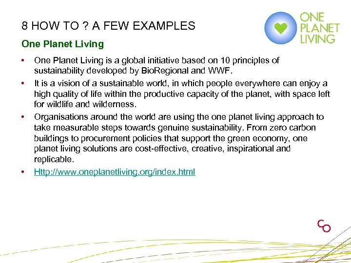 8 HOW TO ? A FEW EXAMPLES One Planet Living • • One Planet