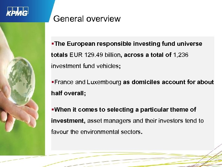 General overview §The European responsible investing fund universe totals EUR 129. 49 billion, across