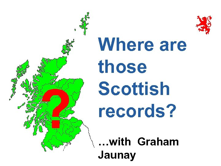 Where are those Scottish records? …with Graham Jaunay