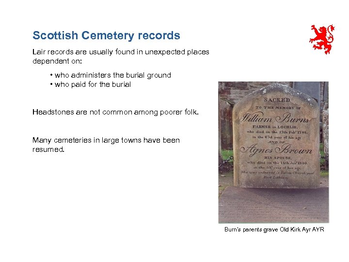 Scottish Cemetery records Lair records are usually found in unexpected places dependent on: •
