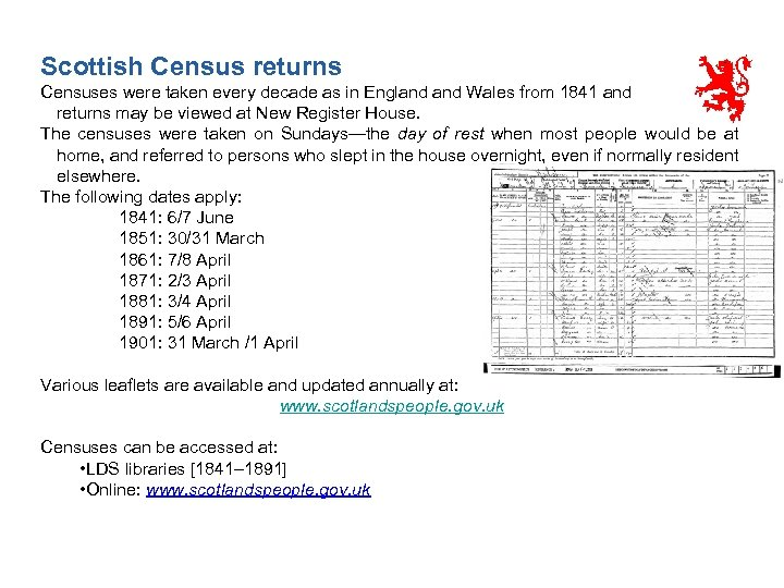 Scottish Census returns Censuses were taken every decade as in England Wales from 1841