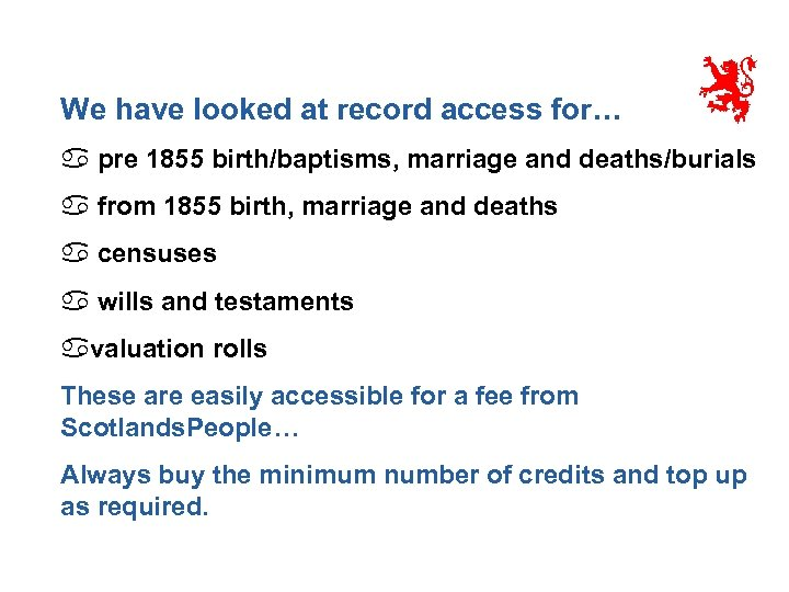 We have looked at record access for… a pre 1855 birth/baptisms, marriage and deaths/burials