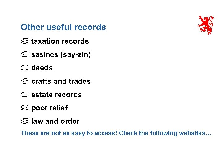 Other useful records a taxation records a sasines (say-zin) a deeds a crafts and