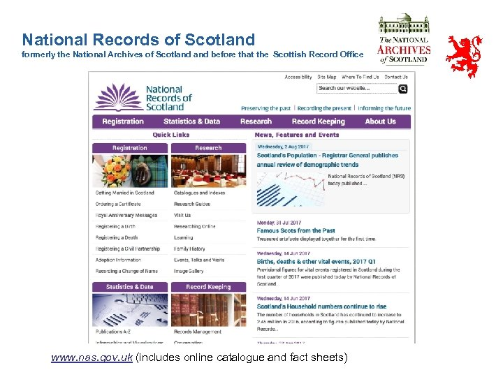 National Records of Scotland formerly the National Archives of Scotland before that the Scottish