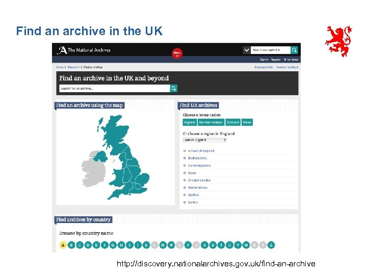 Find an archive in the UK http: //discovery. nationalarchives. gov. uk/find-an-archive