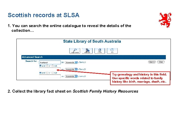 Scottish records at SLSA 1. You can search the online catalogue to reveal the
