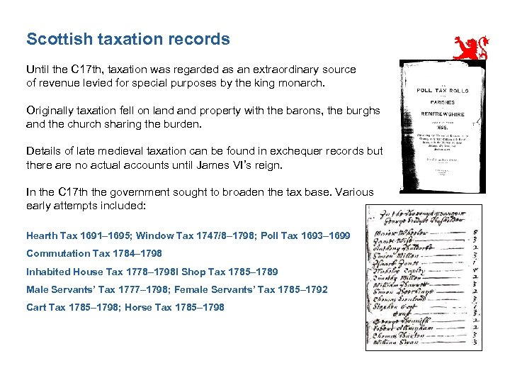 Scottish taxation records Until the C 17 th, taxation was regarded as an extraordinary