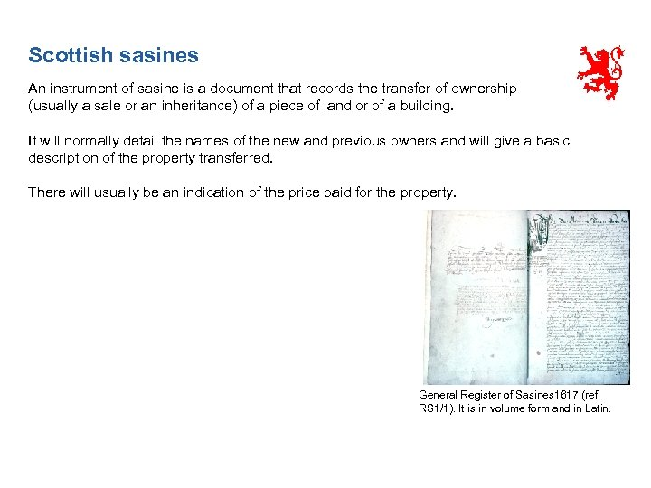 Scottish sasines An instrument of sasine is a document that records the transfer of