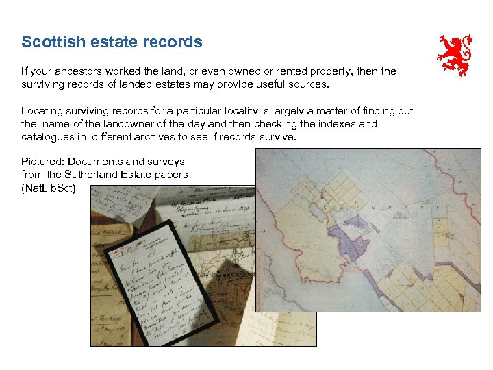 Scottish estate records If your ancestors worked the land, or even owned or rented