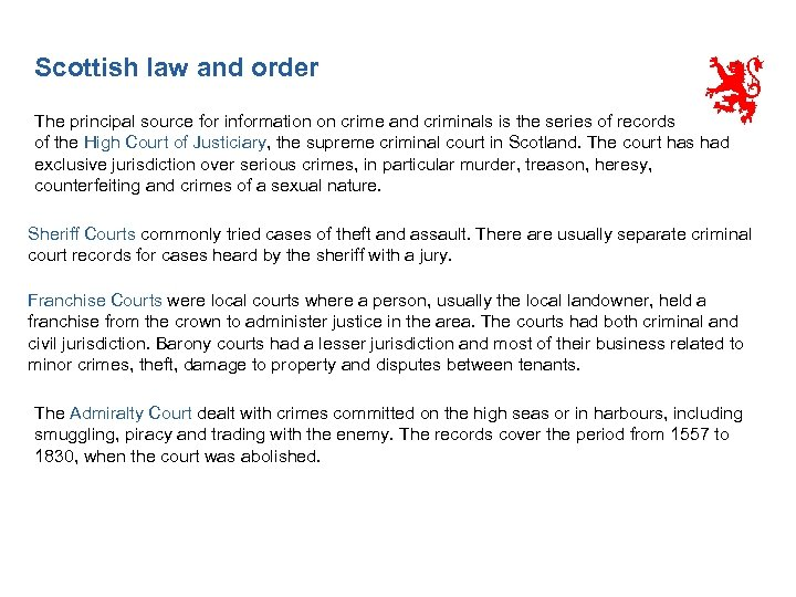Scottish law and order The principal source for information on crime and criminals is