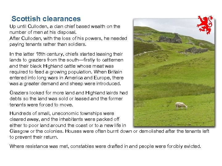Scottish clearances Up until Culloden, a clan chief based wealth on the number of
