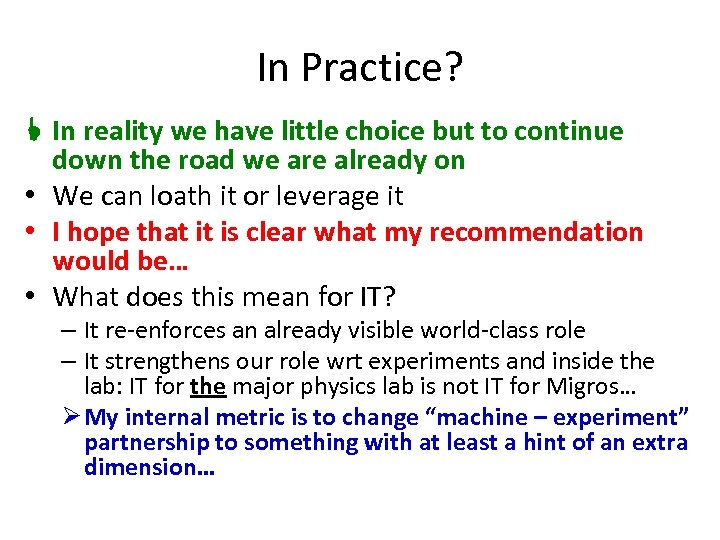In Practice? L In reality we have little choice but to continue down the