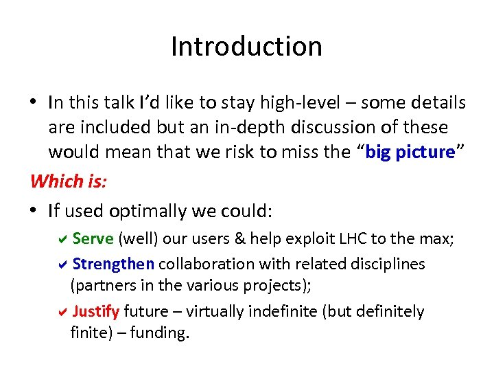 Introduction • In this talk I'd like to stay high-level – some details are