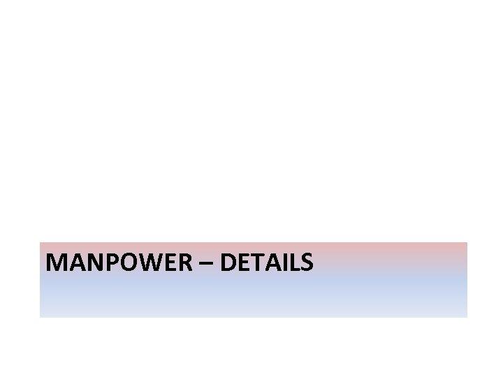 MANPOWER – DETAILS
