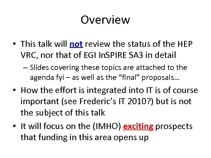 Overview • This talk will not review the status of the HEP VRC, nor