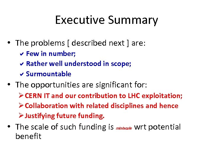 Executive Summary • The problems [ described next ] are: Few in number; Rather