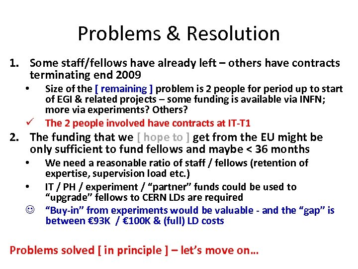 Problems & Resolution 1. Some staff/fellows have already left – others have contracts terminating