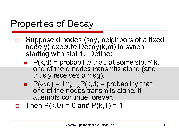 Properties of Decay o o Suppose d nodes (say, neighbors of a fixed node