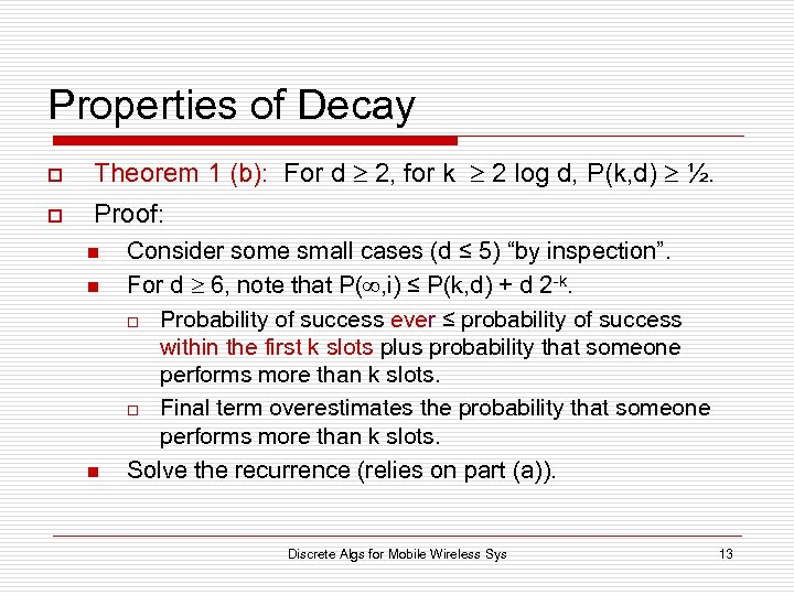 Properties of Decay o Theorem 1 (b): For d 2, for k 2 log