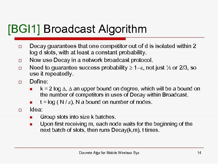 [BGI 1] Broadcast Algorithm o o Decay guarantees that one competitor out of d