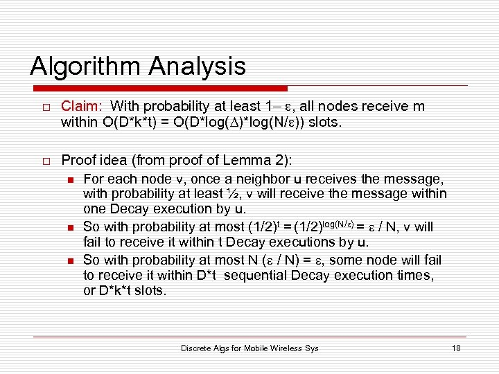 Algorithm Analysis o o Claim: With probability at least 1– , all nodes receive