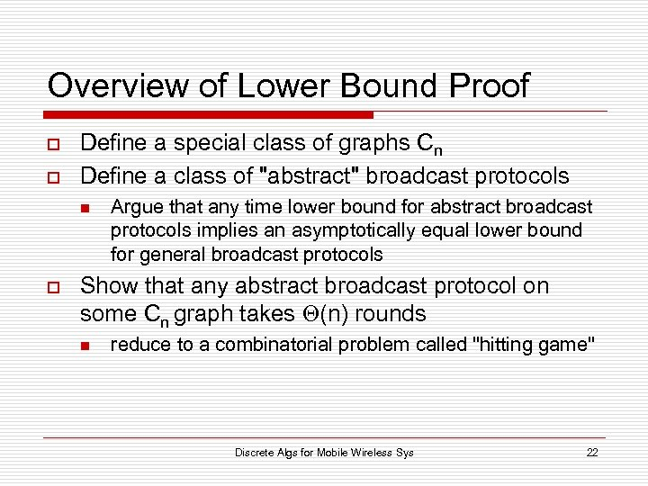 Overview of Lower Bound Proof o o Define a special class of graphs Cn
