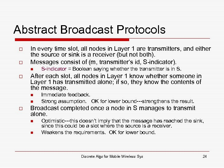 Abstract Broadcast Protocols o o In every time slot, all nodes in Layer 1