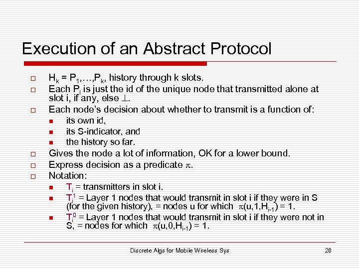 Execution of an Abstract Protocol o o o Hk = P 1, …, Pk,
