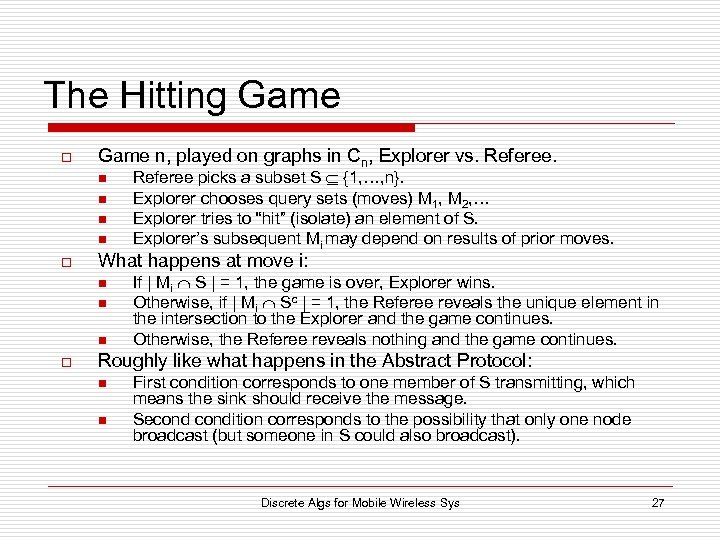 The Hitting Game o Game n, played on graphs in Cn, Explorer vs. Referee.