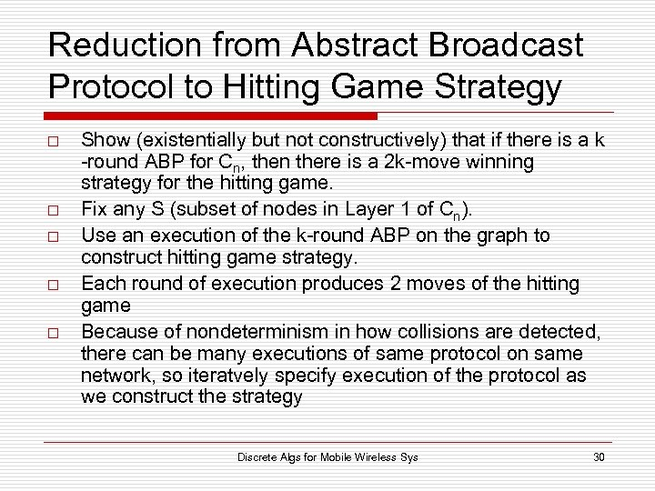 Reduction from Abstract Broadcast Protocol to Hitting Game Strategy o o o Show (existentially