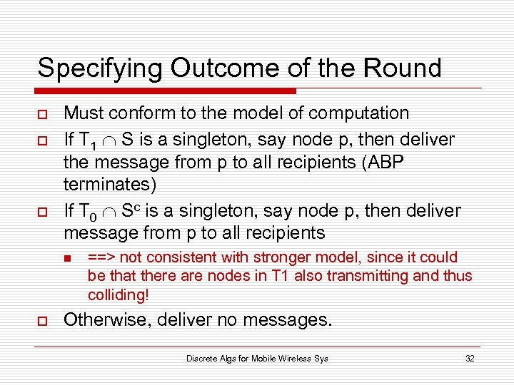 Specifying Outcome of the Round o o o Must conform to the model of