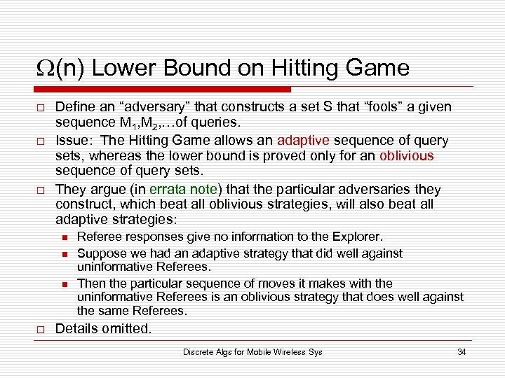 "(n) Lower Bound on Hitting Game o o o Define an ""adversary"" that"