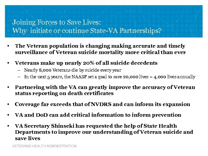 Joining Forces to Save Lives: Why initiate or continue State-VA Partnerships? • The Veteran
