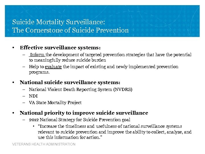 Suicide Mortality Surveillance: The Cornerstone of Suicide Prevention • Effective surveillance systems: – Inform