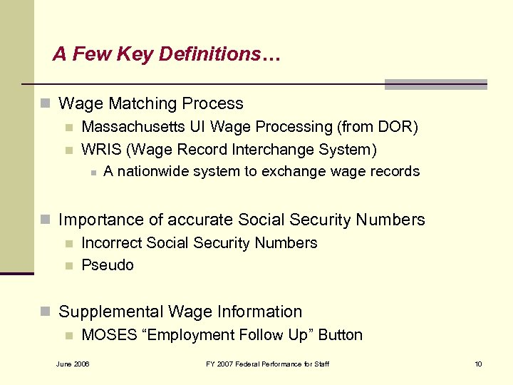 A Few Key Definitions… n Wage Matching Process n Massachusetts UI Wage Processing (from