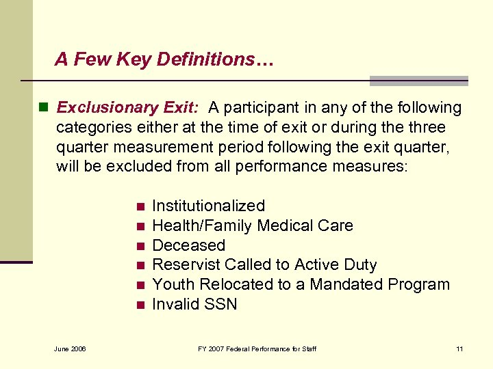 A Few Key Definitions… n Exclusionary Exit: A participant in any of the following