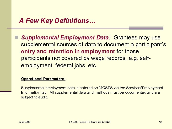 A Few Key Definitions… n Supplemental Employment Data: Grantees may use supplemental sources of